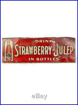 Antique Vintage Original Drink Strawberry Julep in Bottles Tin Metal Soda Sign